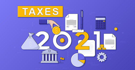 graphic showing word taxes with cartoon hand dropping coin into 0 in 2021.  Also has cartoon images of calculator, money bag, pen & paper, and other monetary symbols