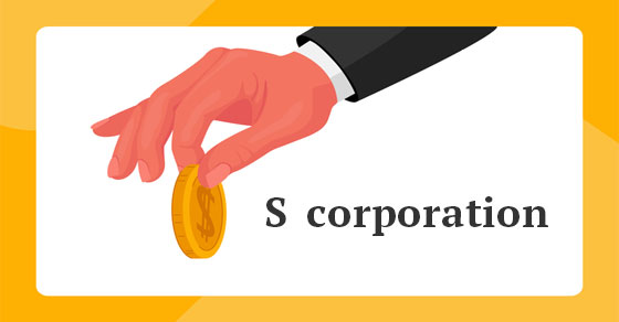 clip art of hand holding gold coin as if to drop it with words S Corporation written next to coin in white space. Yellow frame around clip art and words